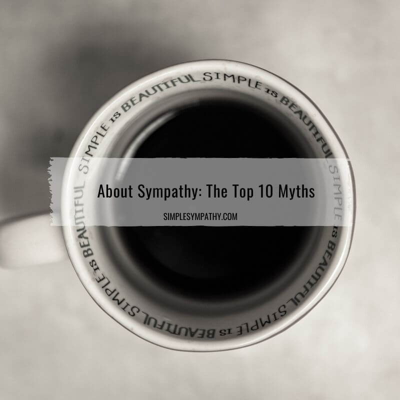 About Sympathy: The Top 10 Myths 1