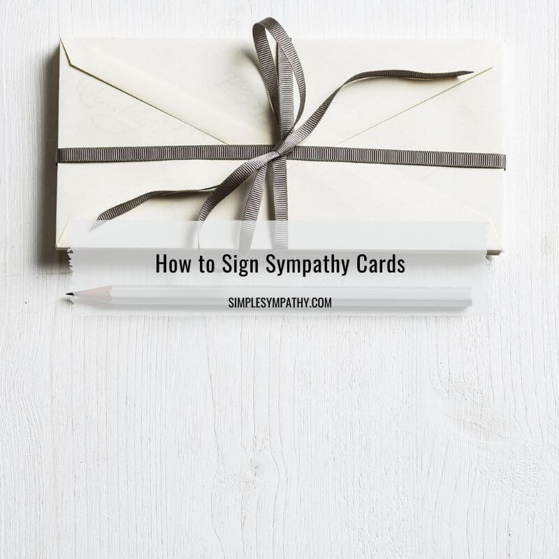 How to Sign Sympathy Cards 1