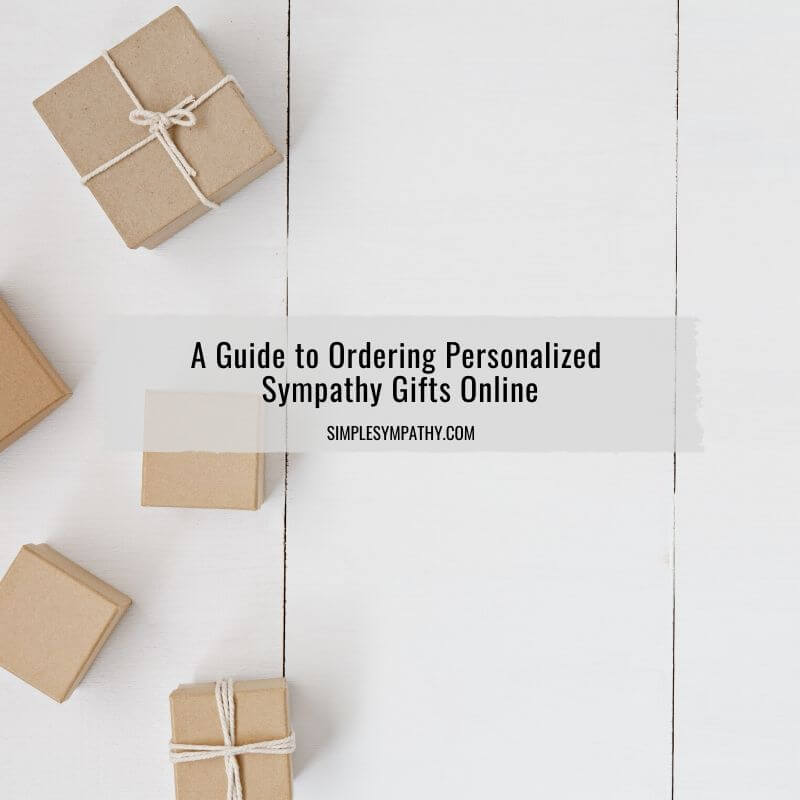 A Guide to Ordering Personalized Sympathy Gifts Online 1
