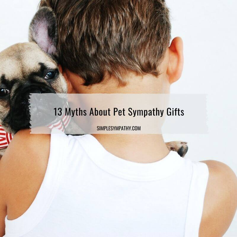 myths about pet sympathy gifts
