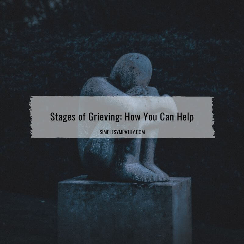 Stages of Grieving: How You Can Help 3