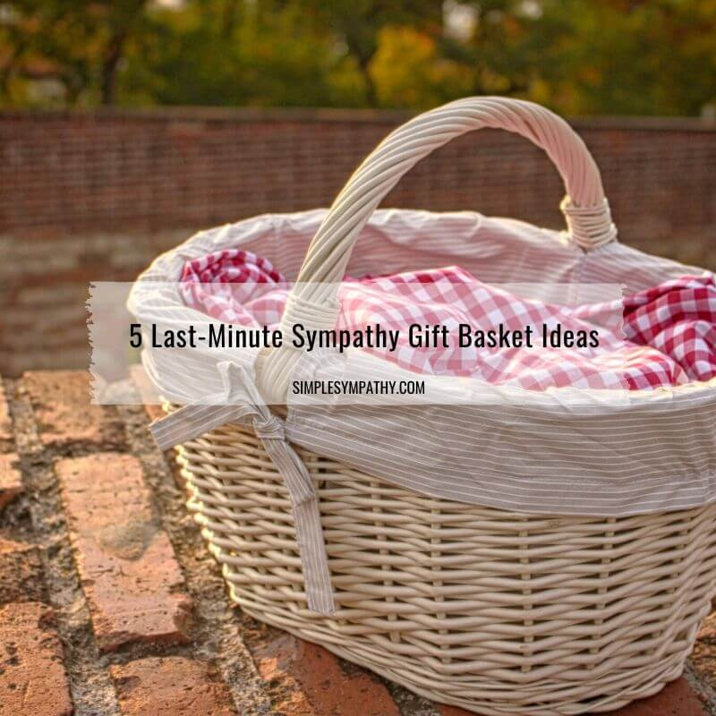 sympathy gift basket ideas